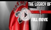 """The Legacy Of Michael Jordan"" Full Movie"